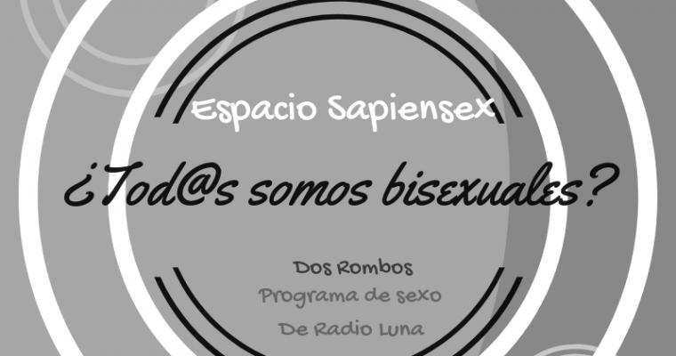 ¿Tod@s  somos bisexuales? Espacio Sapiensex de Dos Rombos