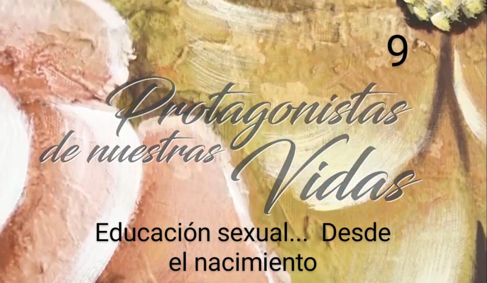 Protagonistas de Nuestras vidas 9: Educación sexual… desde el nacimiento